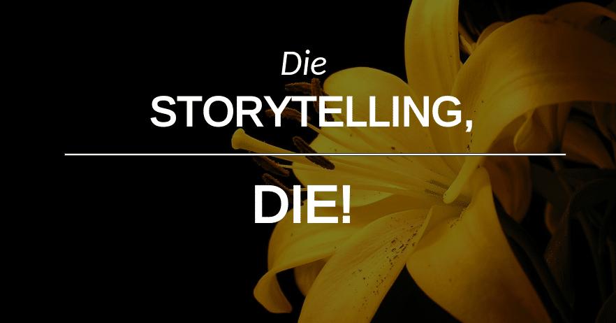die storytelling die
