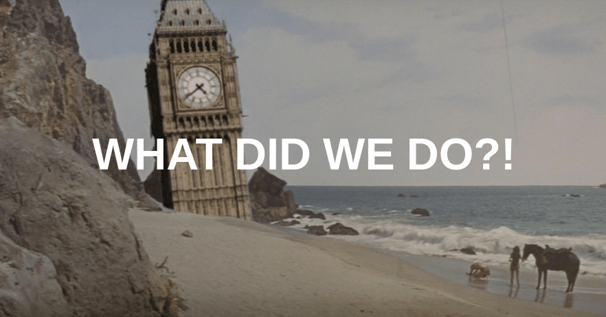 Brexit: what did we do?!