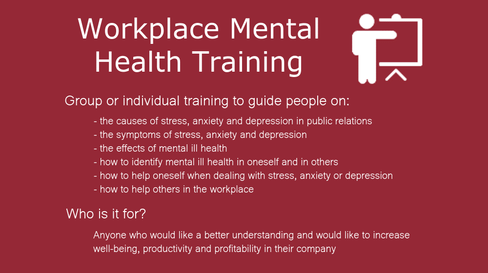 - the causes of stress, anxiety and depression in public relations - the symptoms of stress, anxiety and depression - the effects of mental ill health - how to identify mental ill health in oneself and in others - how to help oneself when dealing with stress, anxiety or depression - how to help others in the workplace