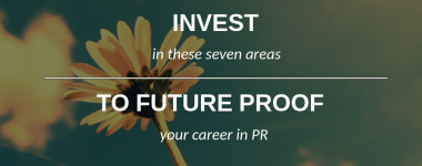7 Things You MUST Understand for a Future in PR